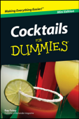 Cocktails For Dummies ®, Mini Edition