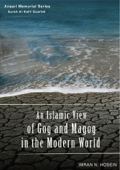 An Islamic View of Gog and Magog In the Modern World