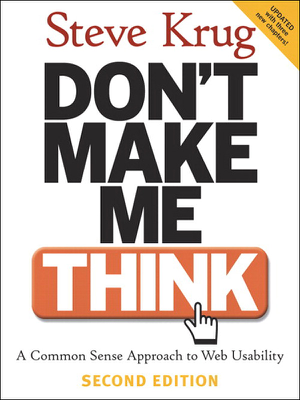 Don't Make Me Think: A Common Sense Approach to Web Usability - Steve Krug book