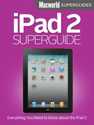iPad 2 Superguide - Macworld Editors book