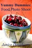 Yummy Dummies: Food Photo Shoot