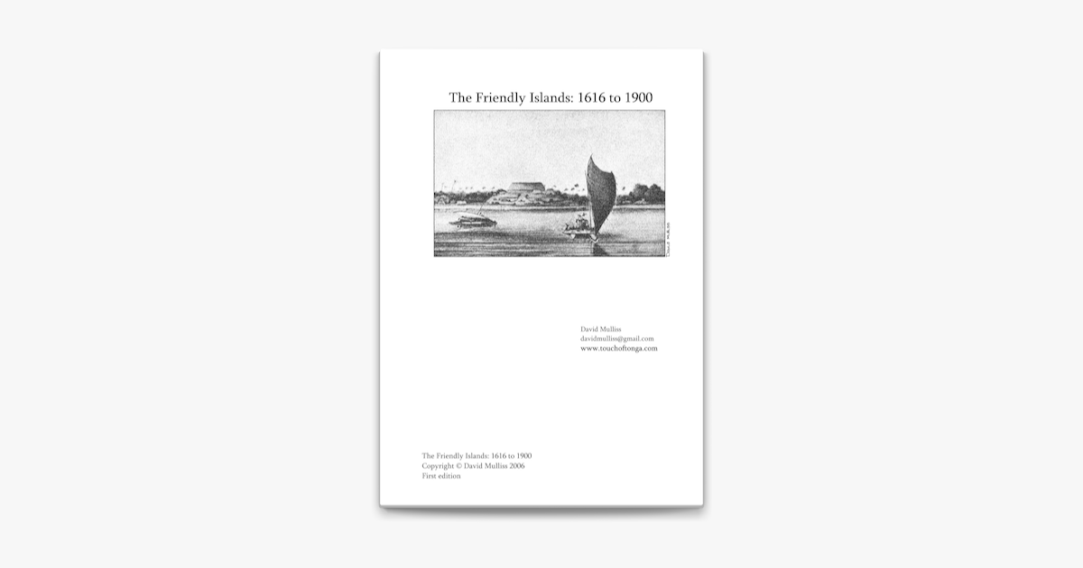 The Friendly Islands: 1616 to 1900 - David Mulliss