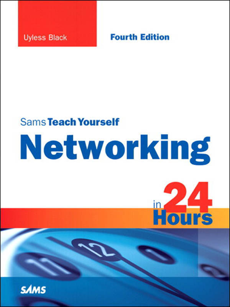 Sams Teach Yourself Networking in 24 Hours, 4/e