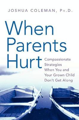 When Parents Hurt - Joshua Coleman, PhD book