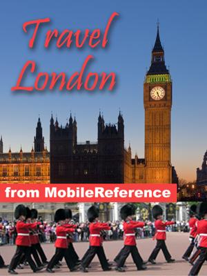 London, UK Travel Guide: Illustrated Guide & Maps (Mobi Travel) - MobileReference book