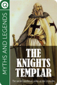 Myths and Legends: The Knights Templar