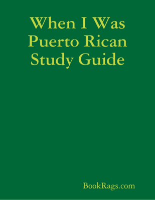 When I Was Puerto Rican Study Guide - BookRags.com book