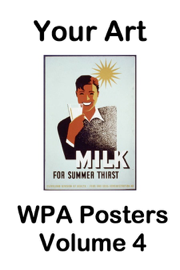 Your Art WPA Posters Volume 4 book