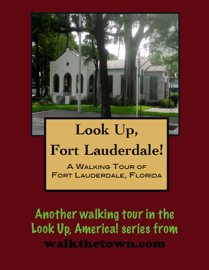 A Walking Tour of Fort Lauderdale, Florida book