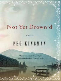 Not Yet Drown'd: A Novel