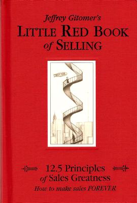 Jeffrey Gitomer's Little Red Book of Selling - Jeffrey Gitomer book