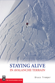 Staying Alive in Avalanche Terrain book