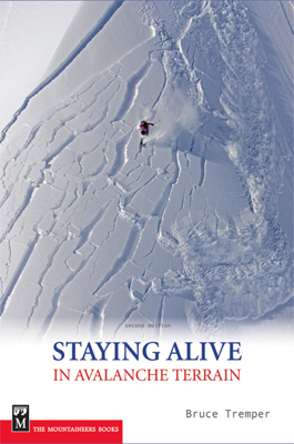 Staying Alive in Avalanche Terrain - Bruce Tremper book