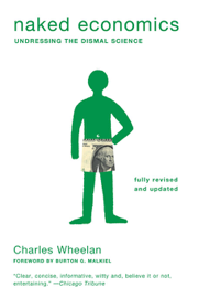 Naked Economics: Undressing the Dismal Science (Fully Revised and Updated) book