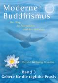 Moderner Buddhismus: Band 3: Gebete für die tägliche Praxis