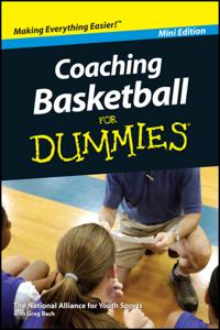 Coaching Basketball For Dummies, Mini Edition Summary