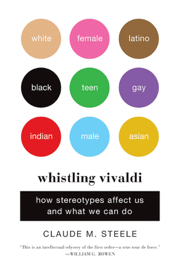 Whistling Vivaldi: And Other Clues to How Stereotypes Affect Us (Issues of Our Time)