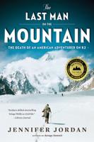 Jennifer Jordan - The Last Man on the Mountain: The Death of an American Adventurer on K2 artwork