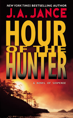 J. A. Jance - Hour of the Hunter book