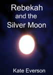 Rebekah and the Silver Moon