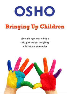 Bringing Up Children - Osho & Osho International Foundation book