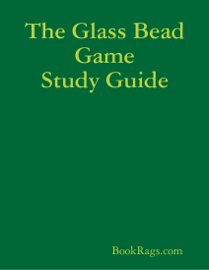 The Glass Bead Game Study Guide