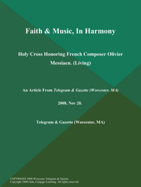 Faith & Music, In Harmony; Holy Cross Honoring French Composer Olivier Messiaen (Living)