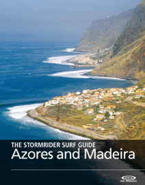 The Stormrider Surf Guide Azores and Madeira