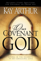 Kay Arthur - Our Covenant God artwork