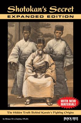 Shotokan's Secret—Expanded Edition - Bruce D. Clayton book