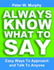 Peter W. Murphy - Always Know What to Say: Easy Ways to Approach and Talk to Anyone artwork