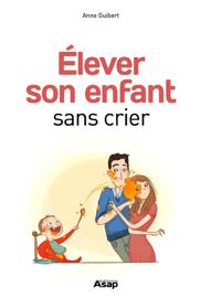 Elever son enfant sans crier