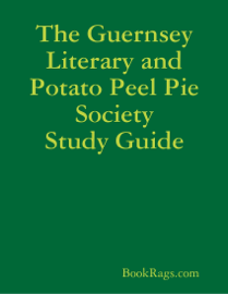 The Guernsey Literary and Potato Peel Pie Society Study Guide