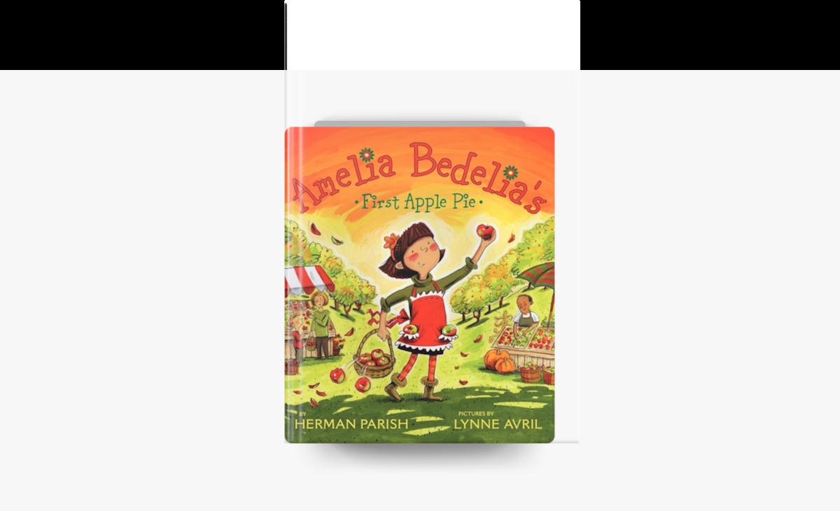 Amelia Bedelia's First Apple Pie - Herman Parish
