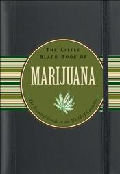 The Little Black Book of Marijuana