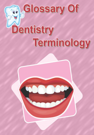 Glossary of Dentistry