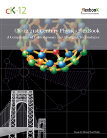 CK12 21st Century Physics: A Compilation of Contemporary and Emerging Technologies