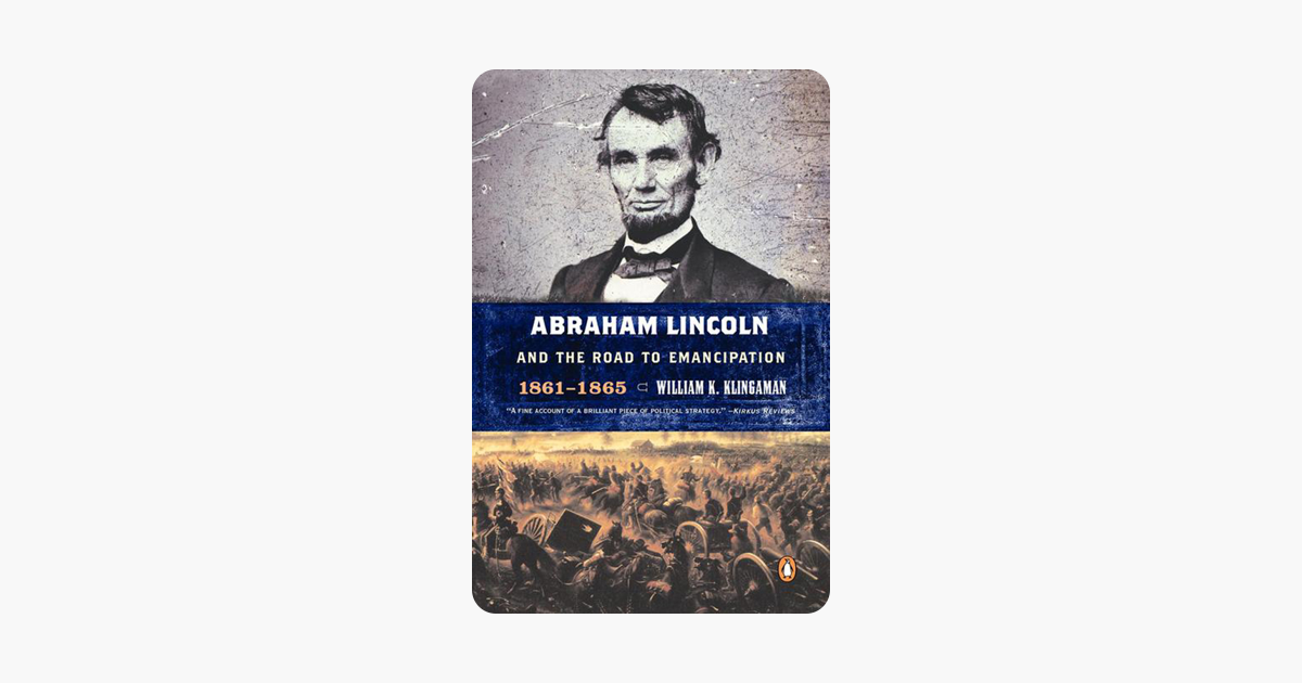 ‎Abraham Lincoln and the Road to Emancipation, 1861-1865