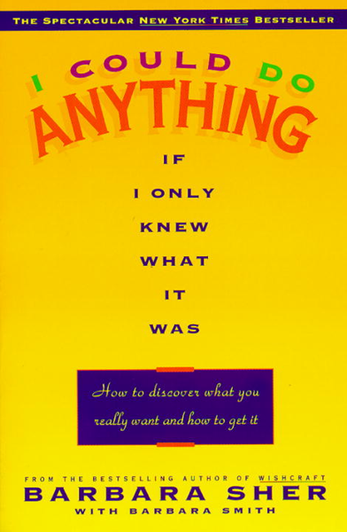 I Could Do Anything If I Only Knew What It Was por Barbara Sher