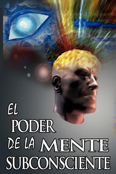 El Poder De La Mente Subconsciente / The Power of the Subconscious Mind  (Spanish Edition) by Joseph Murphy