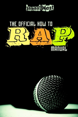 The Official How To Rap Manual