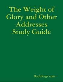 The Weight of Glory and Other Addresses Study Guide book