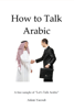 Adam Yacoub - How to Talk Arabic artwork