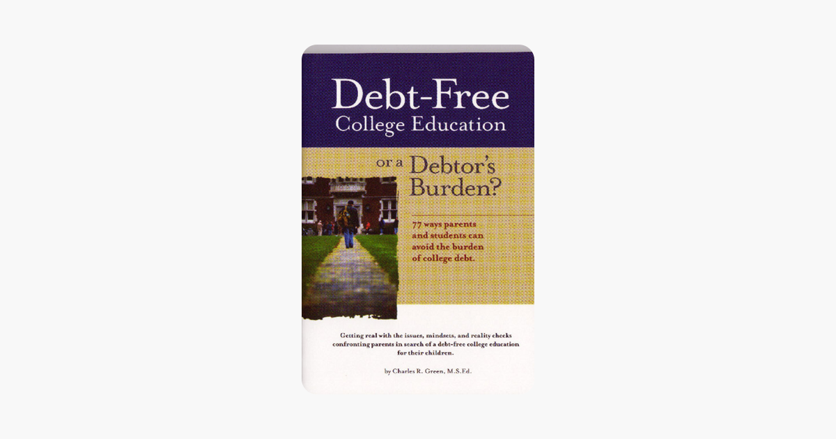 Confronting Education Debt >> Debt Free College Education Or A Debtor S Burden On Apple Books