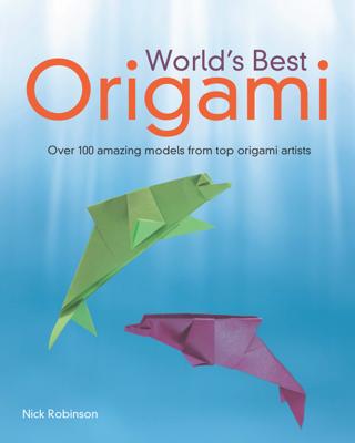 World's Best Origami - Nick Robinson book