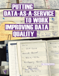 Putting Data-as-a-Service to Work Improving Data Quality