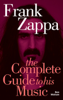 Ben Watson - Frank Zappa: The Complete Guide to His Music artwork