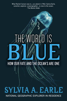 The World Is Blue - Sylvia A. Earle book