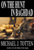 Michael J. Totten - On the Hunt in Baghdad grafismos