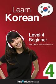 Learn Korean - Level 4: Beginner Korean (Enhanced Version)